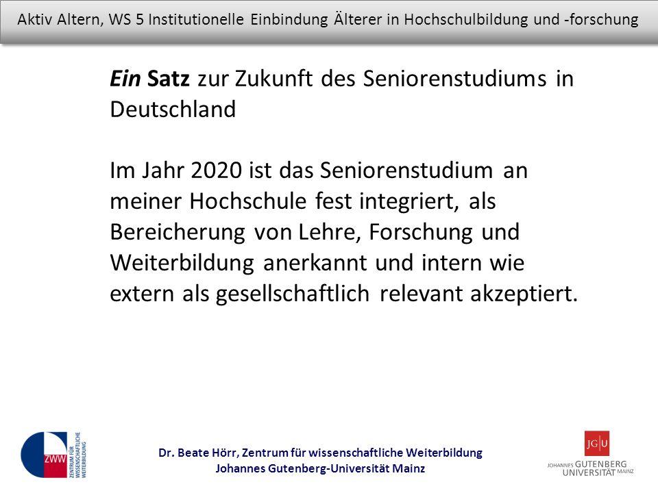 Ein Satz zur Zukunft des Seniorenstudiums in Deutschland