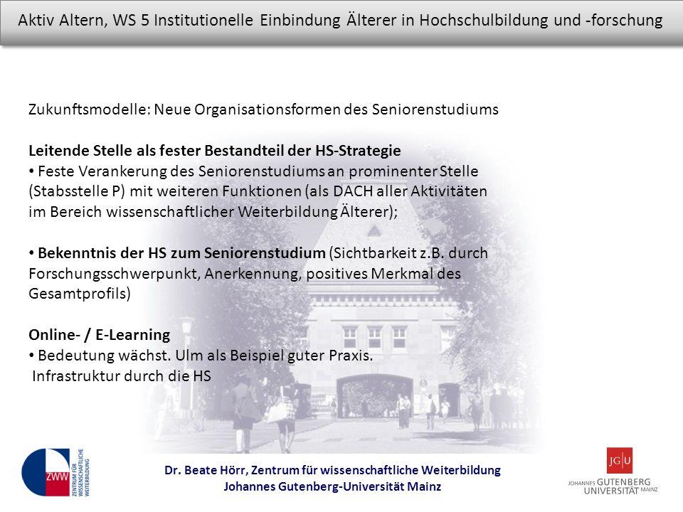 Zukunftsmodelle: Neue Organisationsformen des Seniorenstudiums. Leitende Stelle als fester Bestandteil der HS-Strategie.
