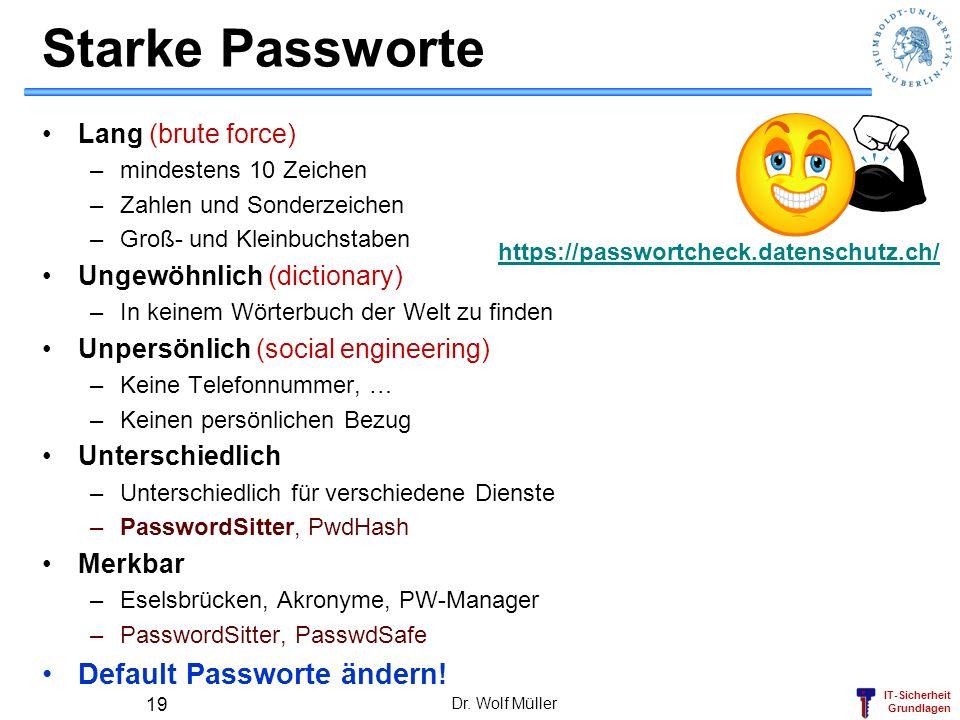 Starke Passworte Default Passworte ändern! Lang (brute force)