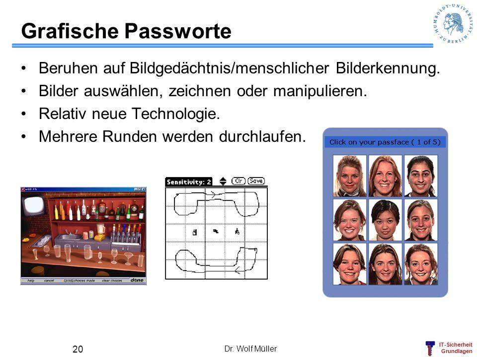 Grafische Passworte Beruhen auf Bildgedächtnis/menschlicher Bilderkennung. Bilder auswählen, zeichnen oder manipulieren.