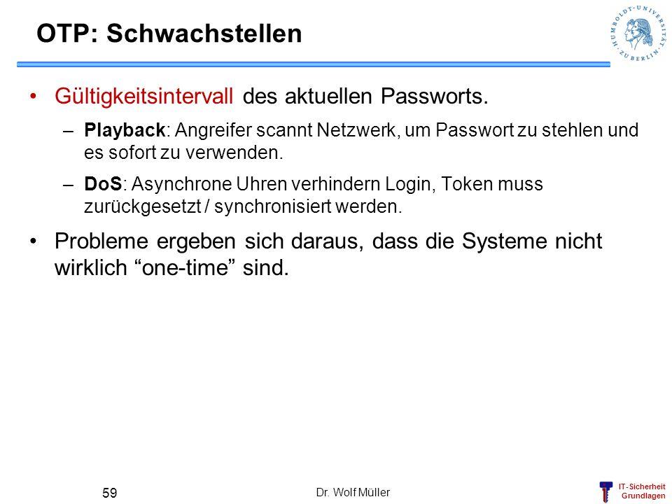 OTP: Schwachstellen Gültigkeitsintervall des aktuellen Passworts.