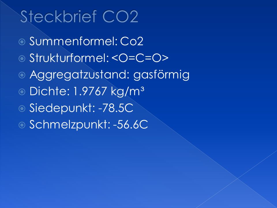 Steckbrief CO2 Summenformel: Co2 Strukturformel: <O=C=O>