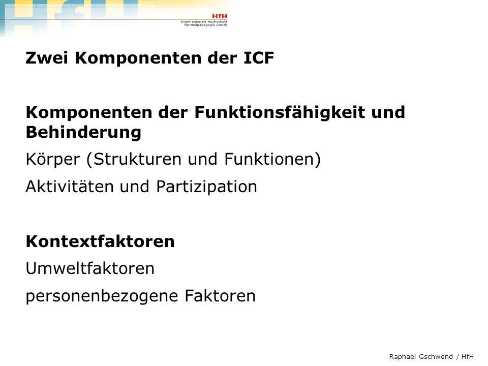 Zwei Komponenten der ICF