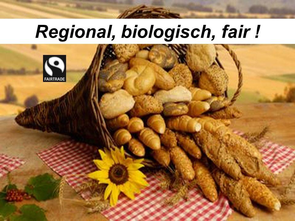 Regional, biologisch, fair !