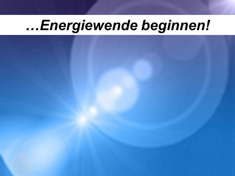 …Energiewende beginnen!