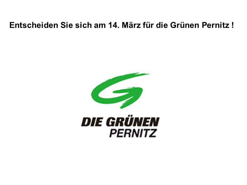 Entscheiden Sie sich am 14. März für die Grünen Pernitz !