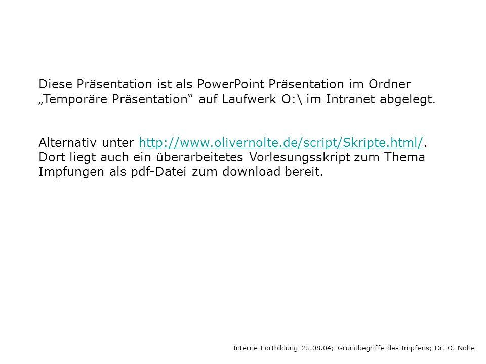 Diese Präsentation ist als PowerPoint Präsentation im Ordner