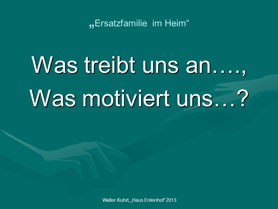 """""""Ersatzfamilie im Heim"""
