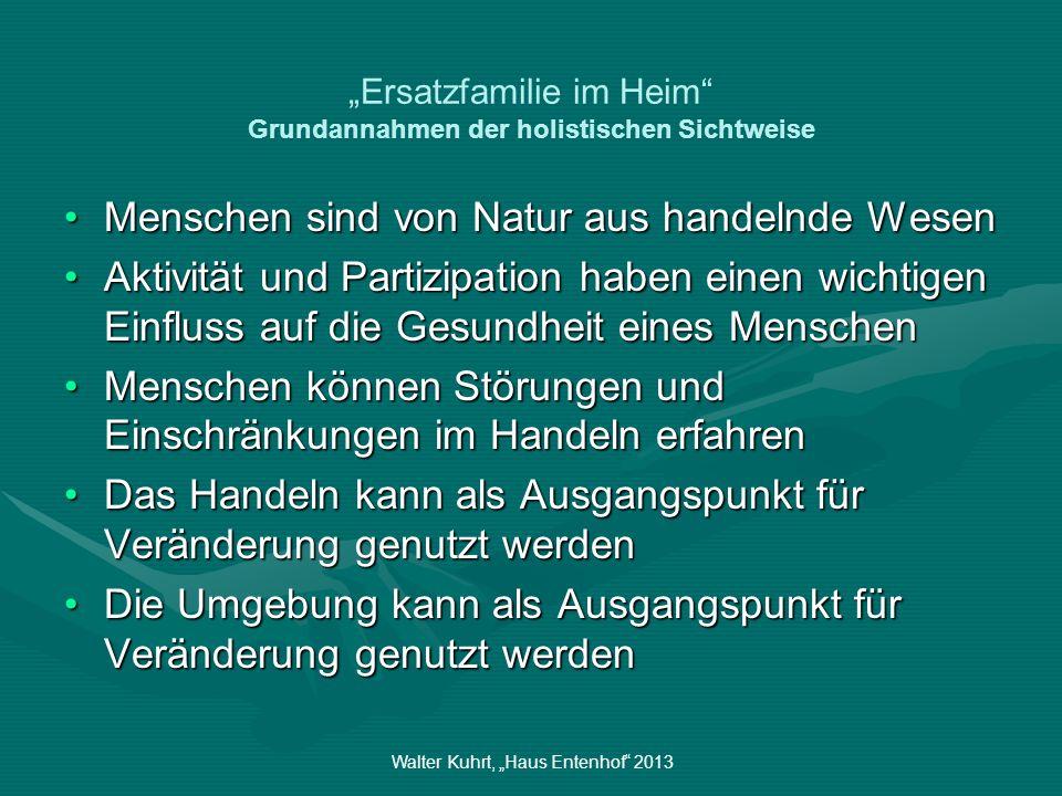 """""""Ersatzfamilie im Heim Grundannahmen der holistischen Sichtweise"""