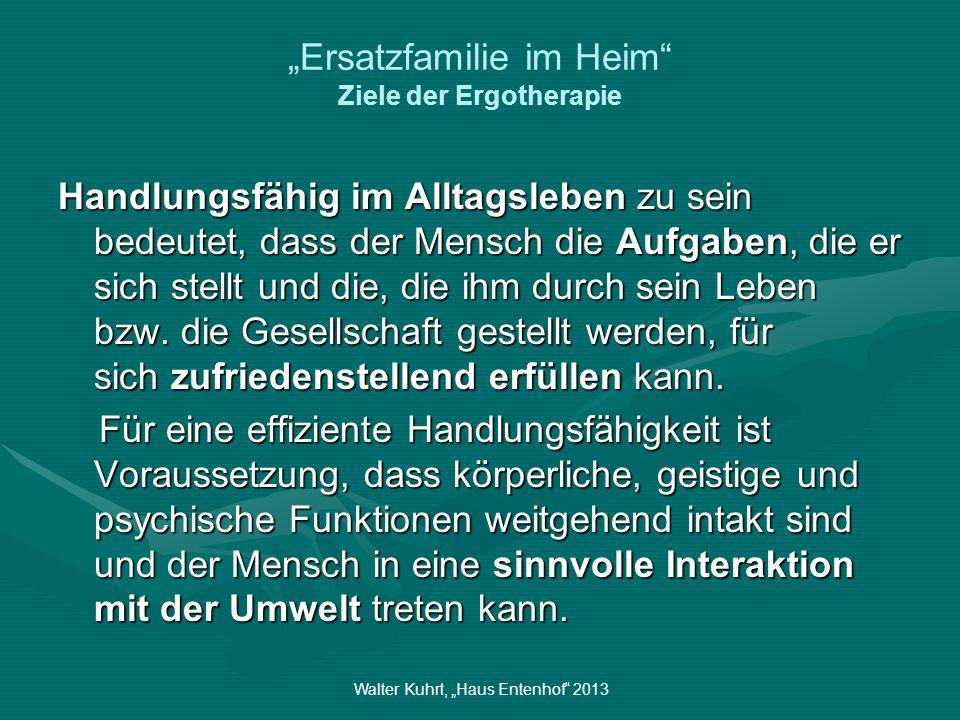 """""""Ersatzfamilie im Heim Ziele der Ergotherapie"""