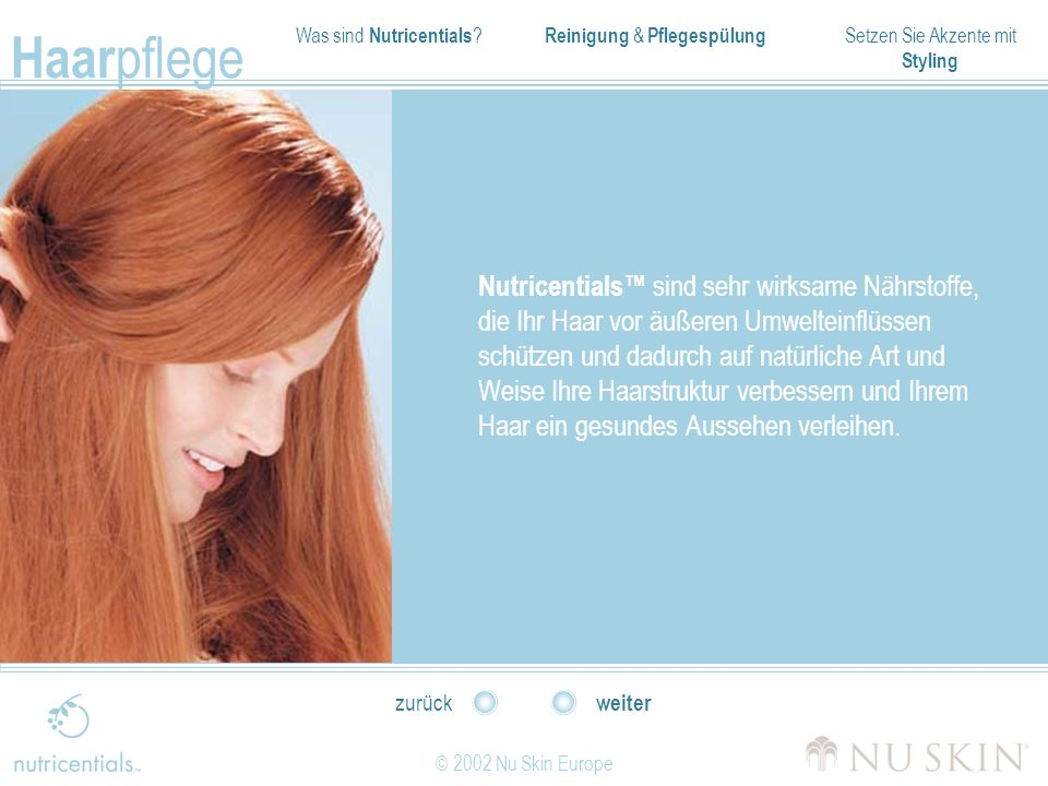 Nutricentials™ sind sehr wirksame Nährstoffe, die Ihr Haar vor äußeren Umwelteinflüssen schützen und dadurch auf natürliche Art und Weise Ihre Haarstruktur verbessern und Ihrem Haar ein gesundes Aussehen verleihen.