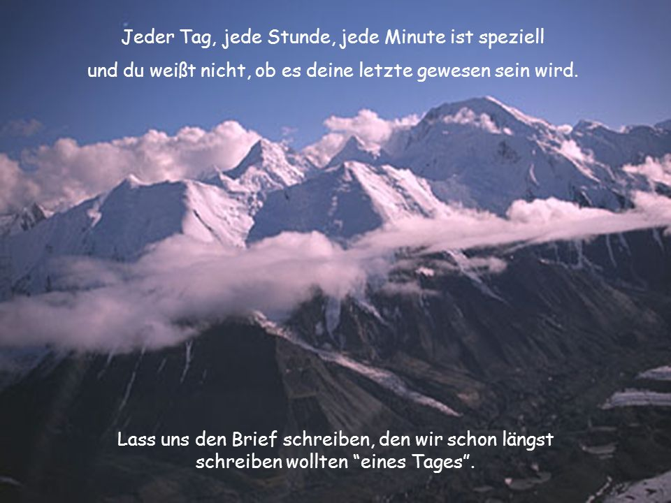 Jeder Tag, jede Stunde, jede Minute ist speziell