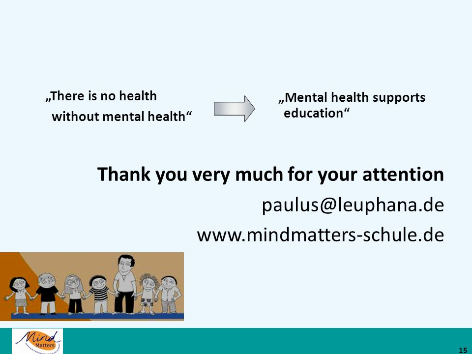 Thank you very much for your attention www.mindmatters-schule.de