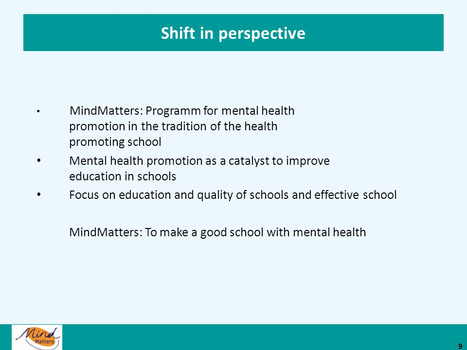 Shift in perspective MindMatters: Programm for mental health promotion in the tradition of the health promoting school.