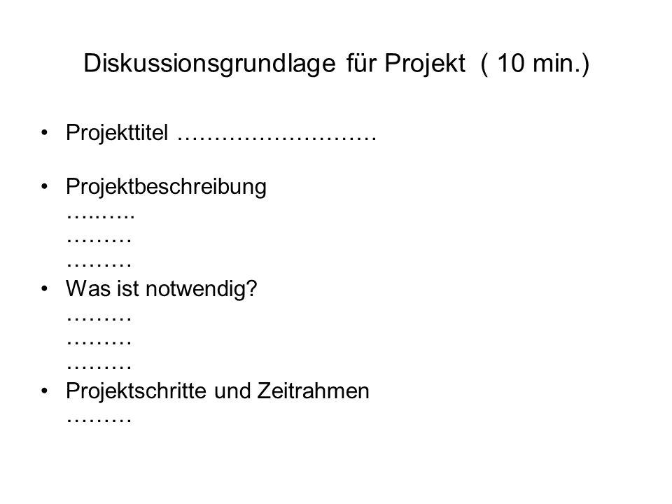 Diskussionsgrundlage für Projekt ( 10 min.)