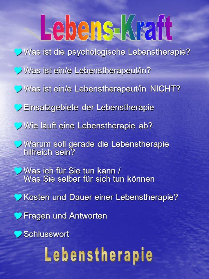 Lebens-Kraft Lebenstherapie Was ist die psychologische Lebenstherapie