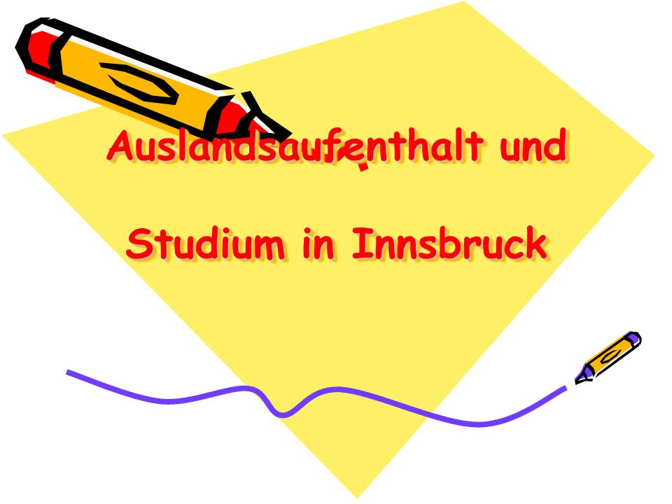 Auslandsaufenthalt und Studium in Innsbruck