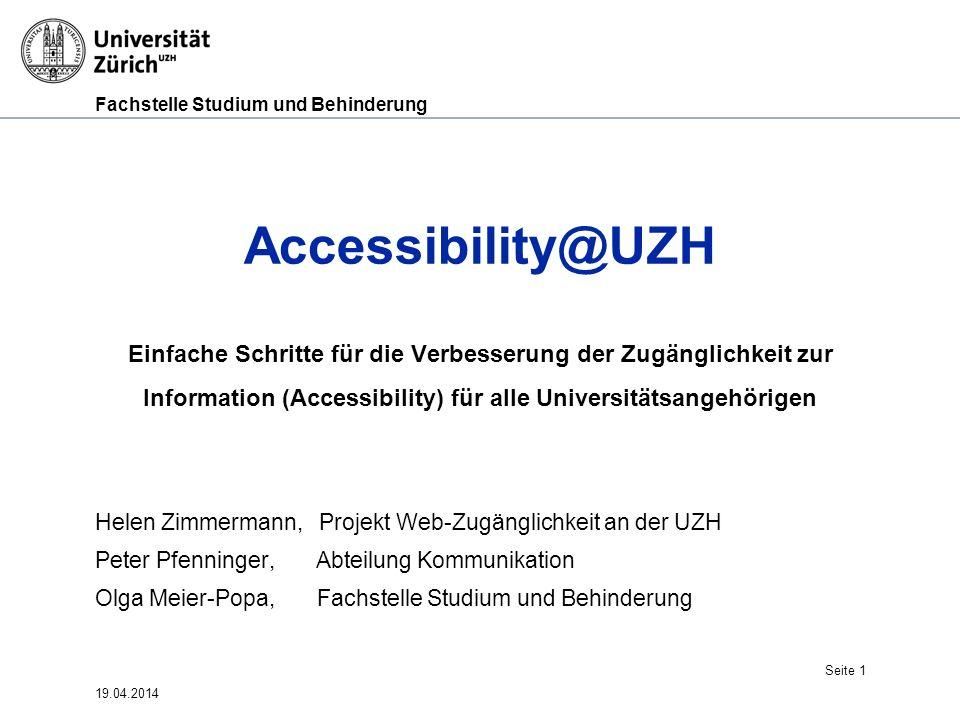 Accessibility@UZH Einfache Schritte für die Verbesserung der Zugänglichkeit zur Information (Accessibility) für alle Universitätsangehörigen.