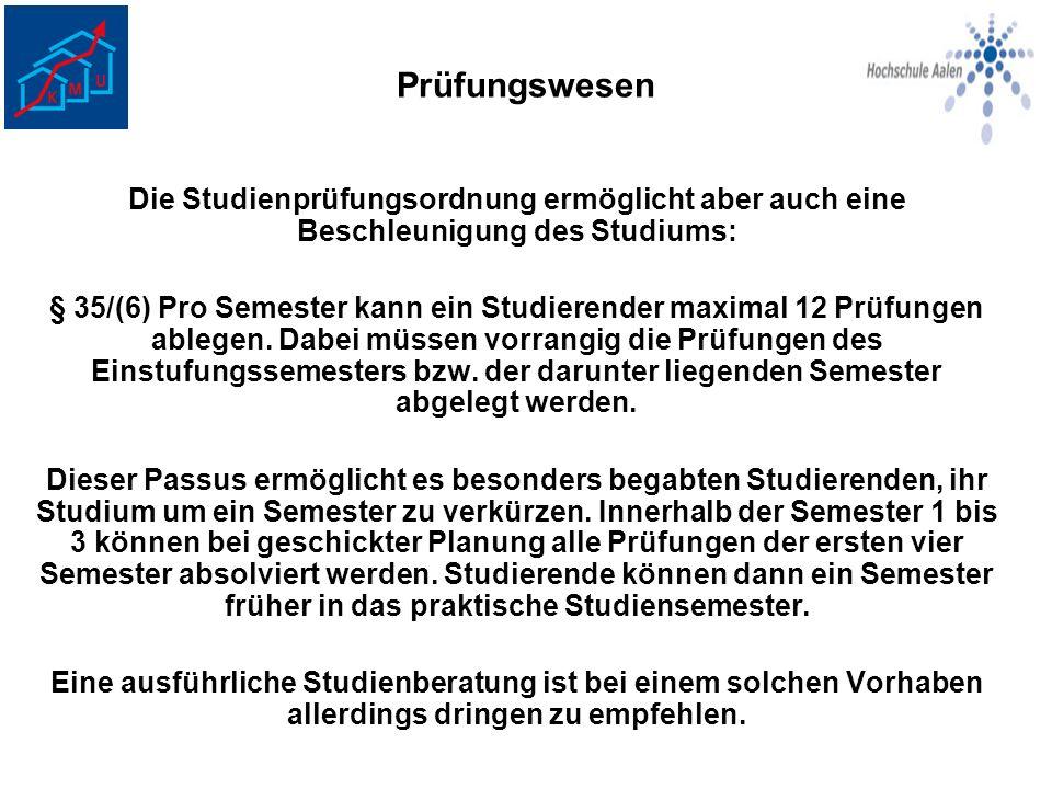Prüfungswesen Die Studienprüfungsordnung ermöglicht aber auch eine Beschleunigung des Studiums: