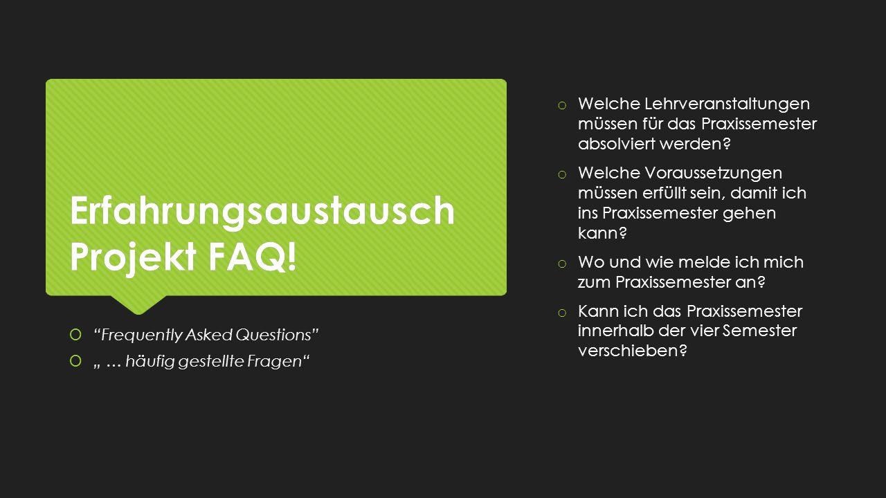 Erfahrungsaustausch Projekt FAQ!