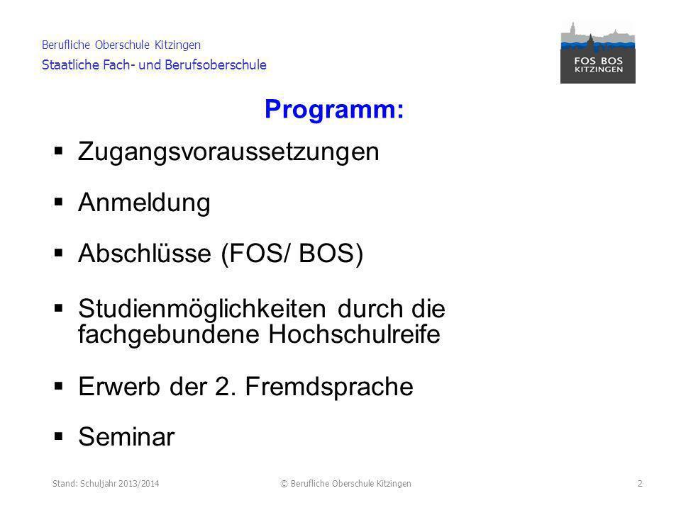 Programm: Zugangsvoraussetzungen. Anmeldung. Abschlüsse (FOS/ BOS) Studienmöglichkeiten durch die fachgebundene Hochschulreife.