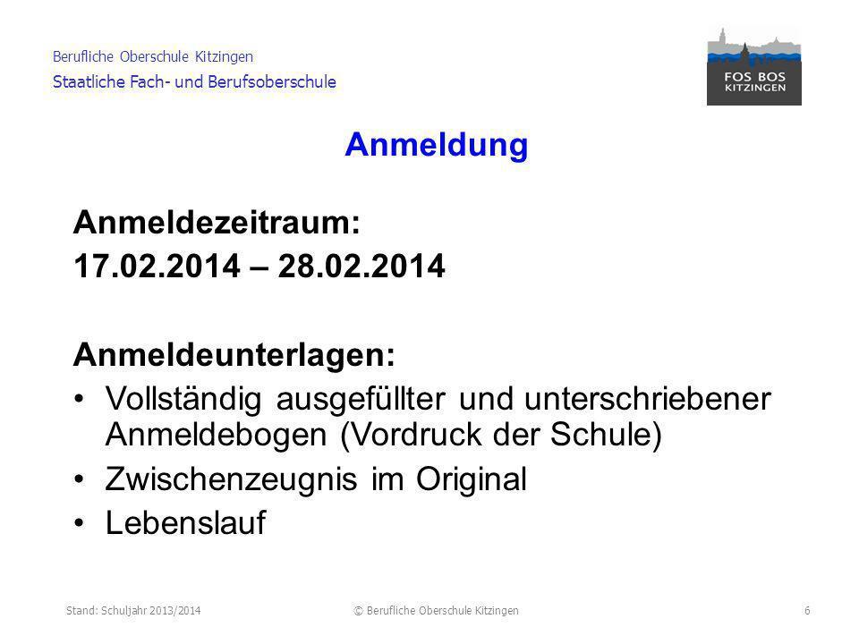 Anmeldung Anmeldezeitraum: 17.02.2014 – 28.02.2014. Anmeldeunterlagen: