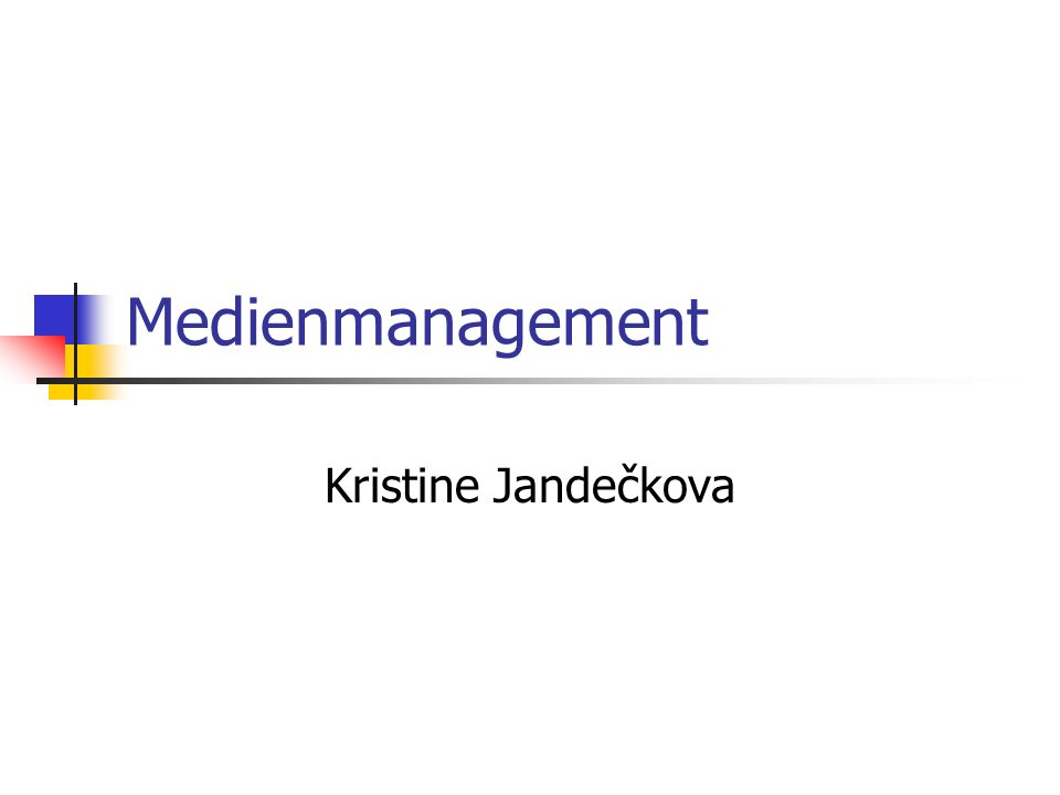 Medienmanagement Kristine Jandečkova