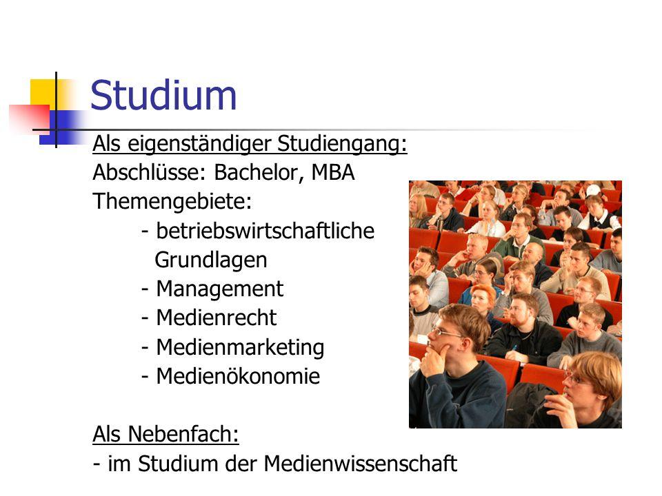 Studium Als eigenständiger Studiengang: Abschlüsse: Bachelor, MBA