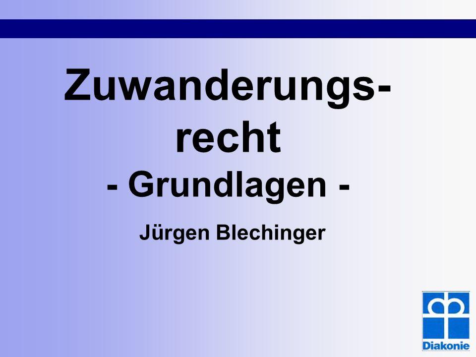 Zuwanderungs-recht - Grundlagen - Jürgen Blechinger