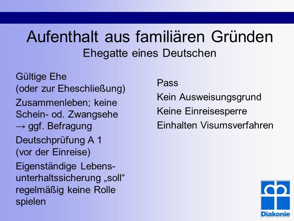 Aufenthalt aus familiären Gründen Ehegatte eines Deutschen