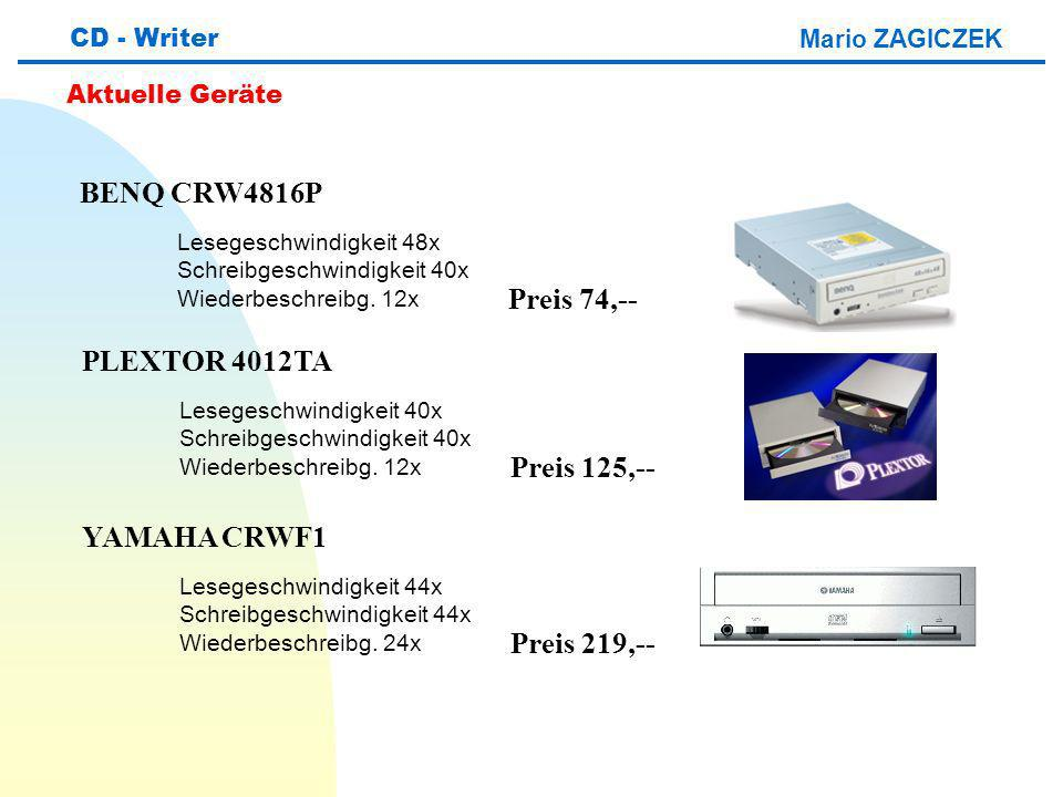 BENQ CRW4816P Preis 74,-- PLEXTOR 4012TA Preis 125,-- YAMAHA CRWF1