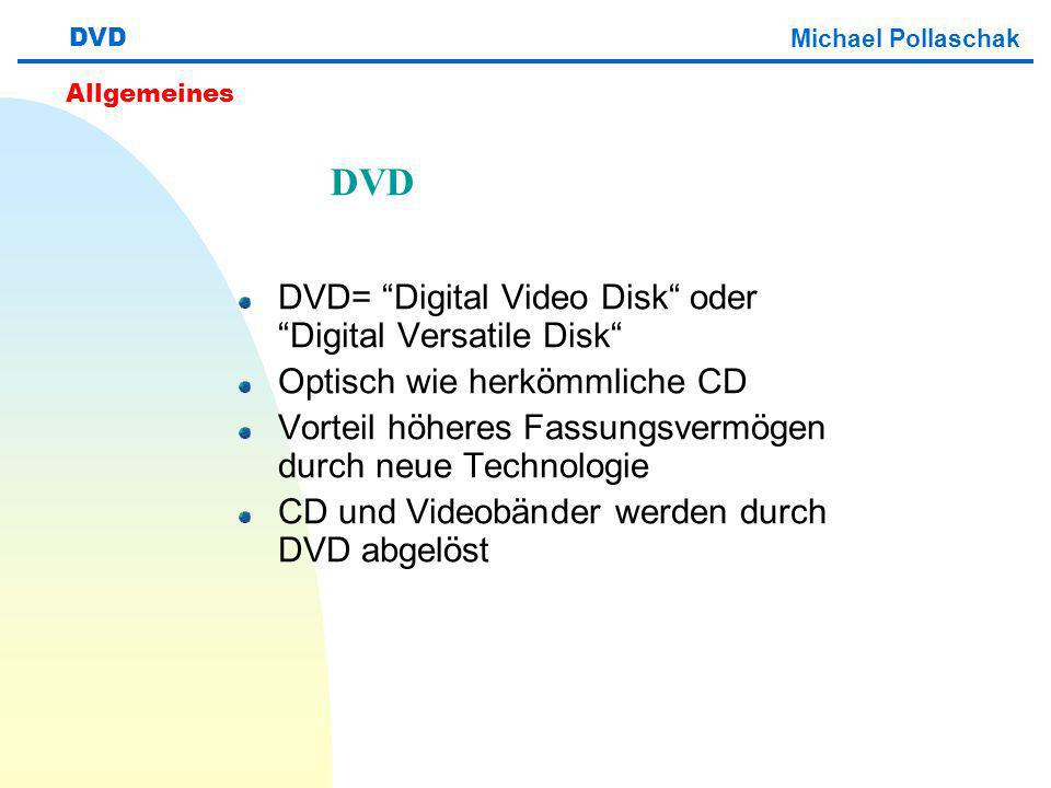DVD DVD= Digital Video Disk oder Digital Versatile Disk