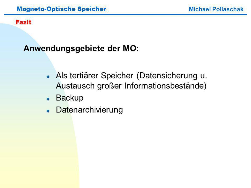Anwendungsgebiete der MO: