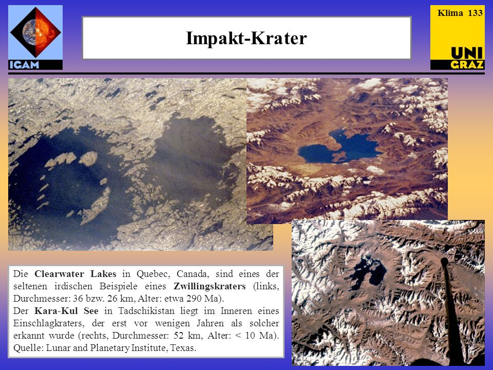 Klima 133 Impakt-Krater. http://www.lpi.usra.edu/publications/slidesets/craters/crater_index.shtml.