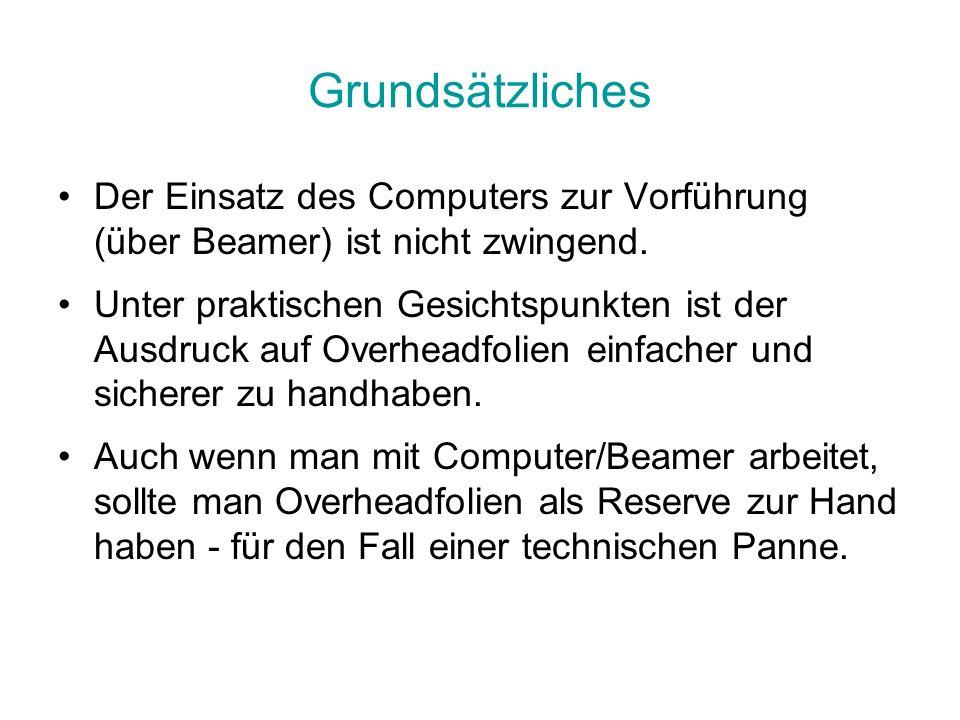 Grundsätzliches Der Einsatz des Computers zur Vorführung (über Beamer) ist nicht zwingend.