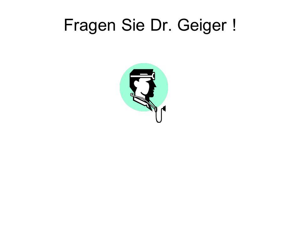Fragen Sie Dr. Geiger !