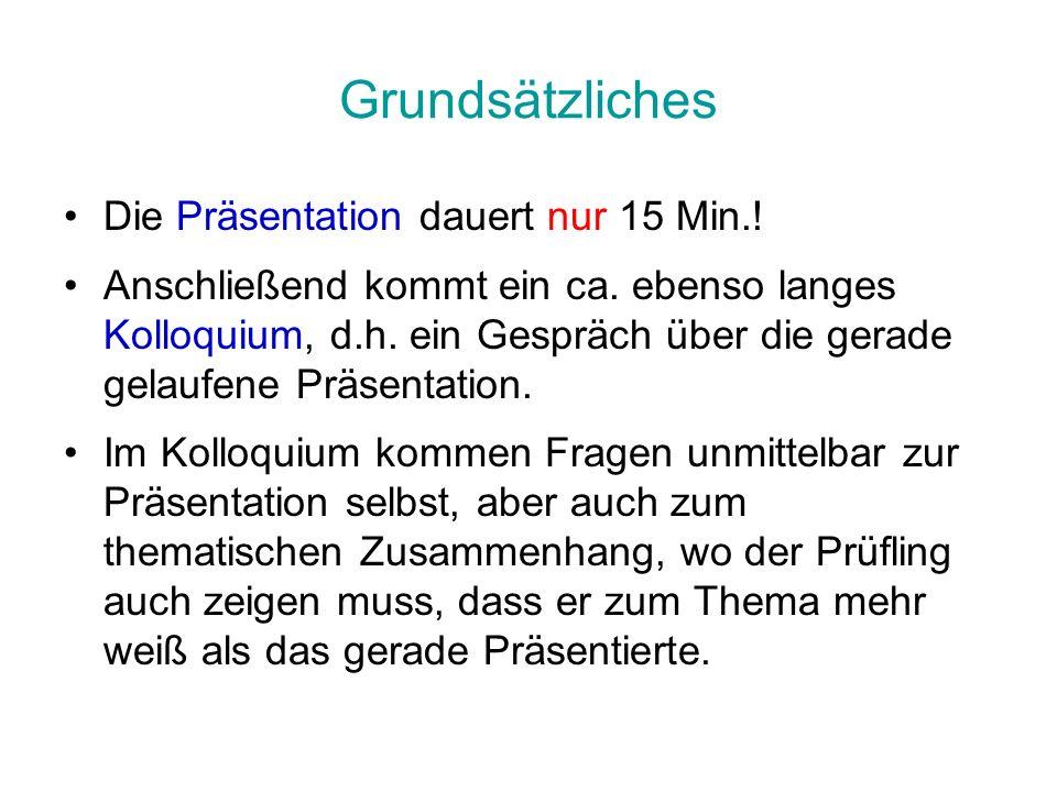 Grundsätzliches Die Präsentation dauert nur 15 Min.!