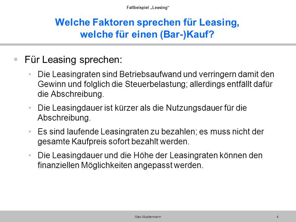 Welche Faktoren sprechen für Leasing, welche für einen (Bar-)Kauf