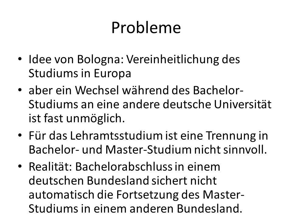 Probleme Idee von Bologna: Vereinheitlichung des Studiums in Europa