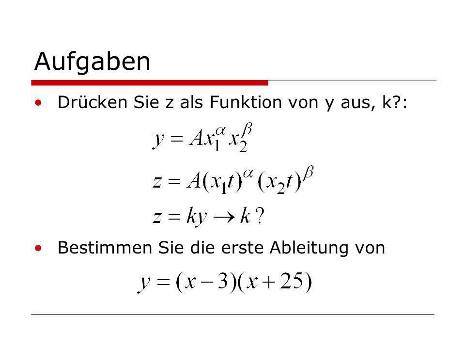Aufgaben Drücken Sie z als Funktion von y aus, k :