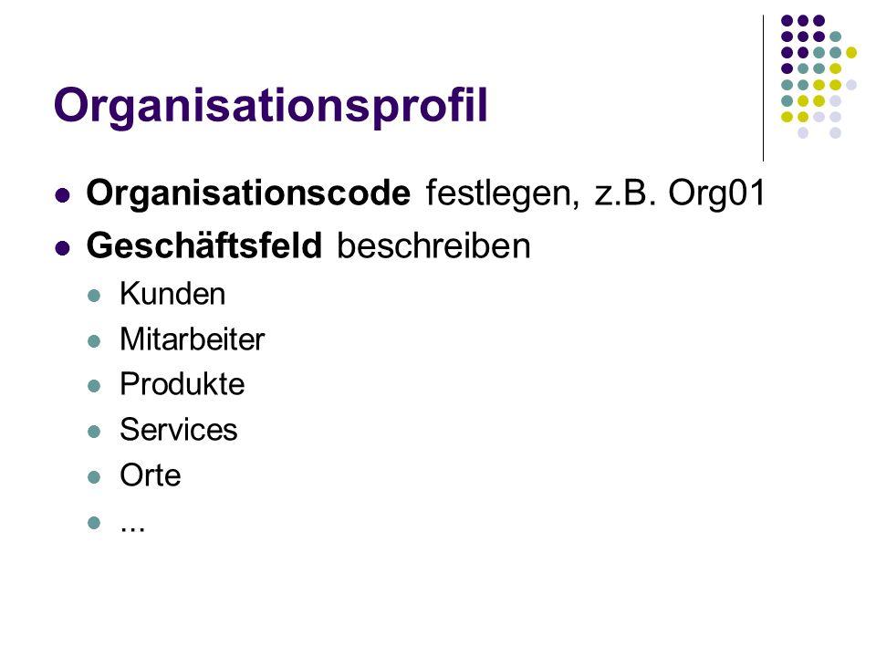 Organisationsprofil Organisationscode festlegen, z.B. Org01
