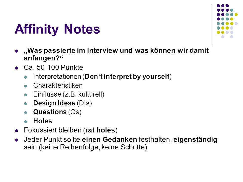 "Affinity Notes ""Was passierte im Interview und was können wir damit anfangen Ca. 50-100 Punkte. Interpretationen (Don't interpret by yourself)"