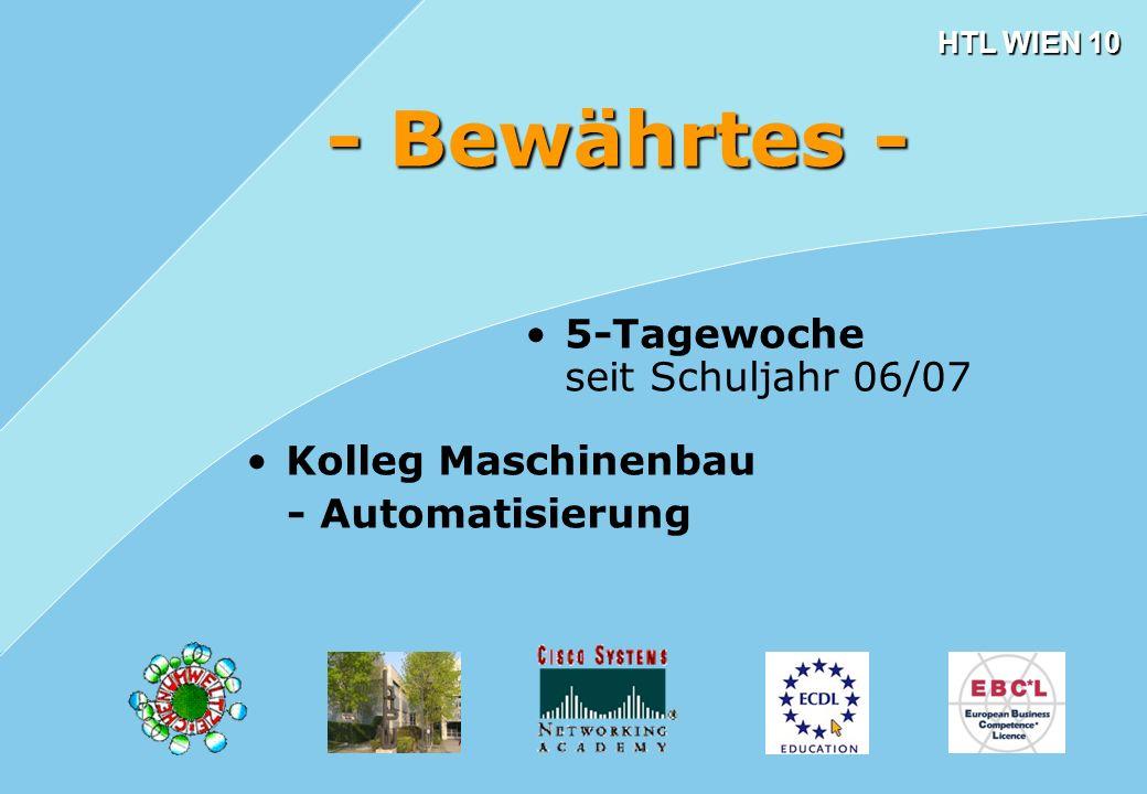 - Bewährtes - 5-Tagewoche seit Schuljahr 06/07 Kolleg Maschinenbau
