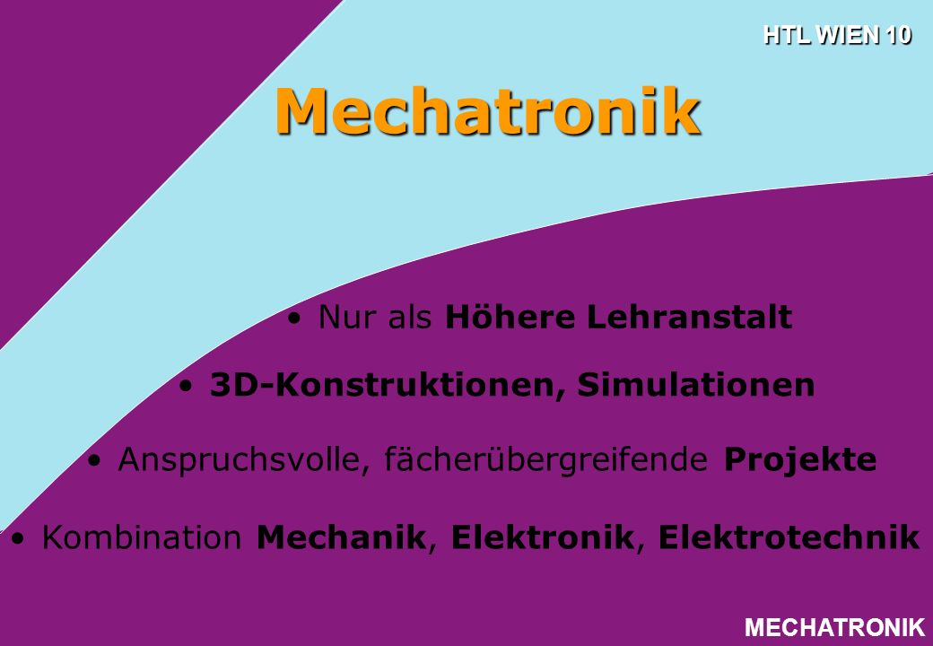 Mechatronik Nur als Höhere Lehranstalt 3D-Konstruktionen, Simulationen