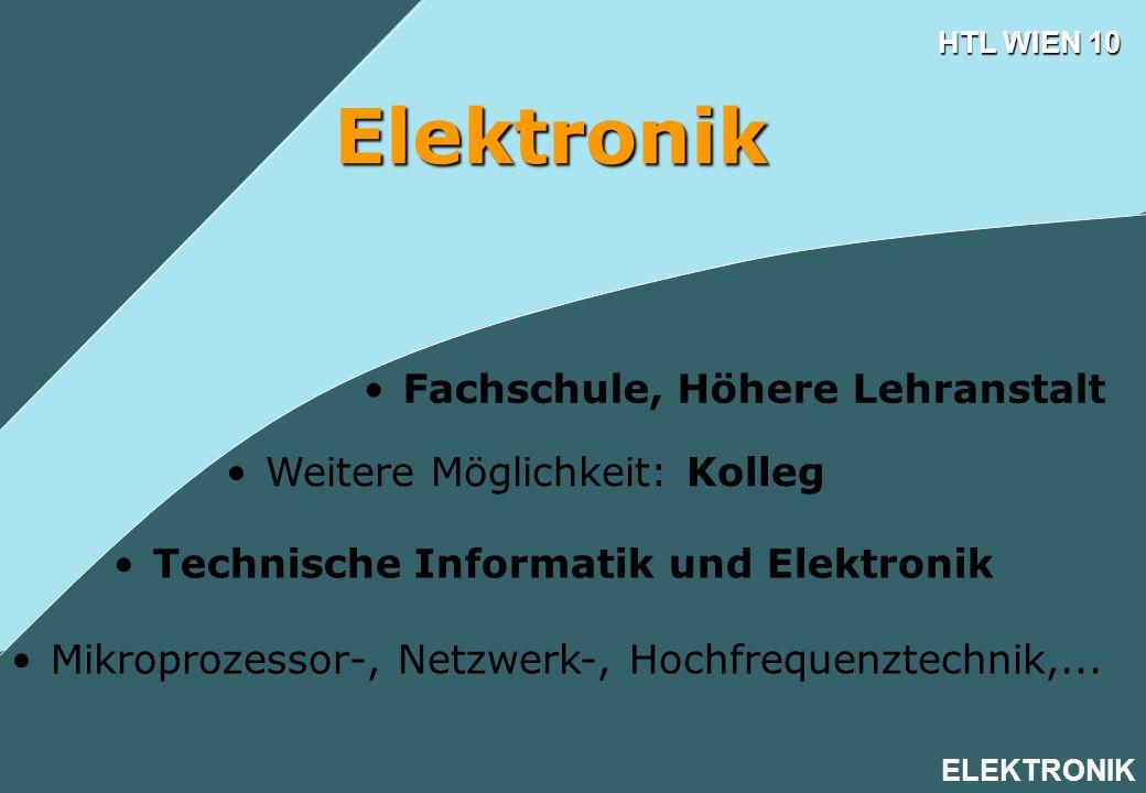 Elektronik Fachschule, Höhere Lehranstalt Weitere Möglichkeit: Kolleg