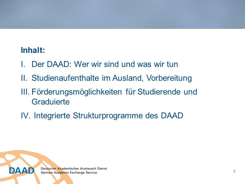 Inhalt: Der DAAD: Wer wir sind und was wir tun. Studienaufenthalte im Ausland, Vorbereitung.