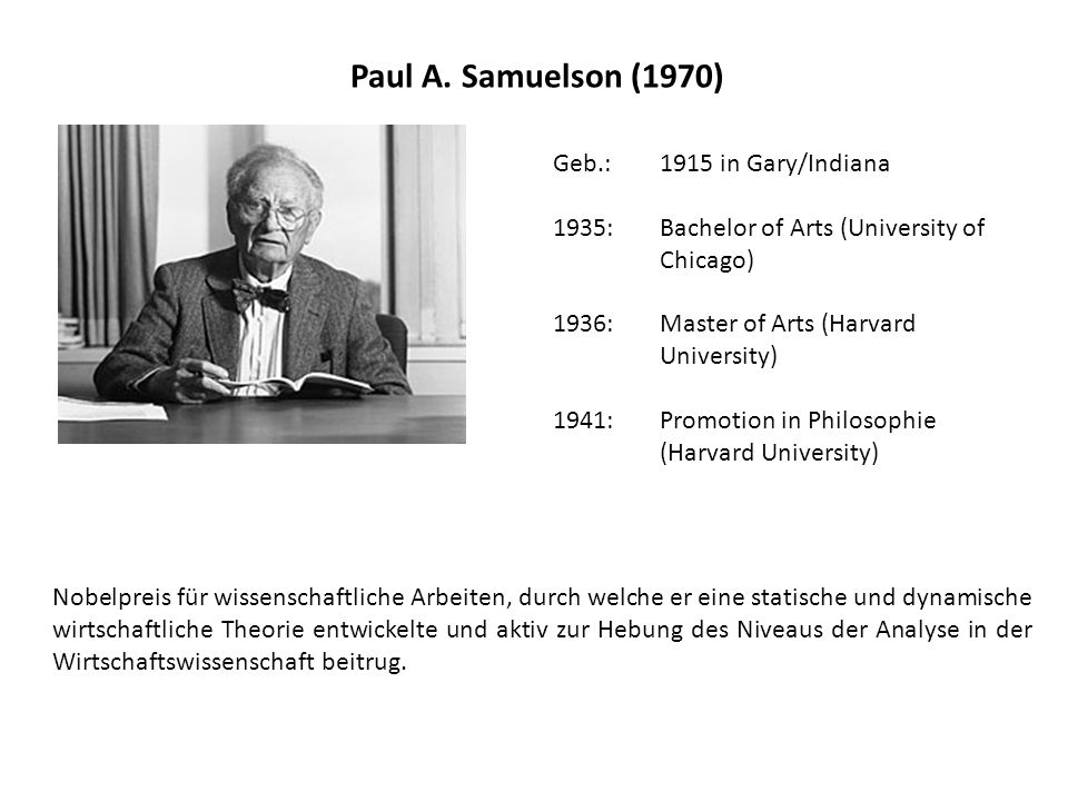 Paul A. Samuelson (1970) Geb.: 1915 in Gary/Indiana