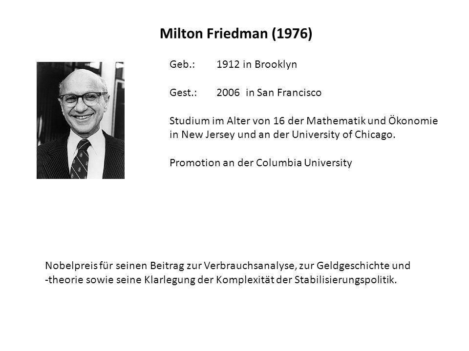 Milton Friedman (1976) Geb.: 1912 in Brooklyn