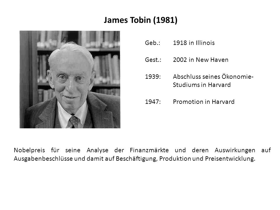 James Tobin (1981) Geb.: 1918 in Illinois Gest.: 2002 in New Haven