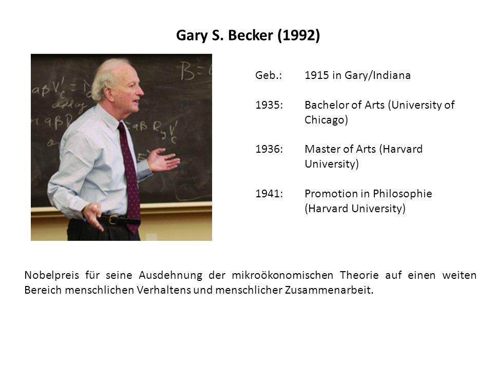 Gary S. Becker (1992) Geb.: 1915 in Gary/Indiana